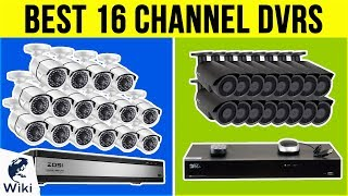 10 Best 16 Channel DVRs 2019