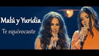 Malú y Yuridia - Te equivocaste - Letra