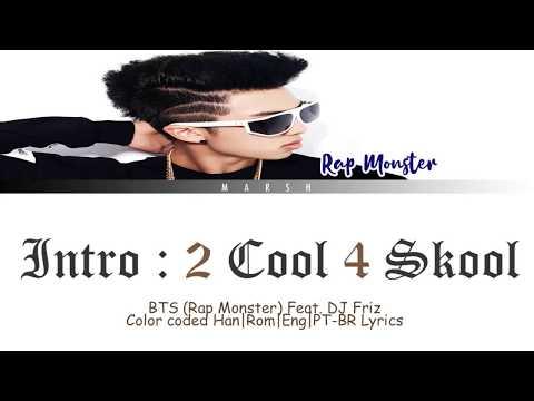 Intro : 2 Cool 4 Skool (feat. DJ Friz) (Color Coded Lyrics/Han/Rom/Eng/Pt-Br)