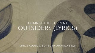 Outsiders (Unofficial Lyric Video) - Against the Current