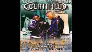 Certified - Ain't To Be Fucked With ft. Yukmouth