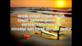 Nirwana Band - Sudah Cukup Sudah (Lirik)