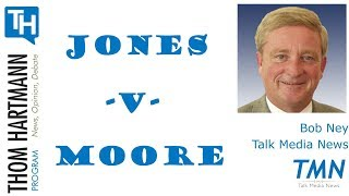 Jones -v- Moore + Mueller & Justice + the day's news (Bob Ney - Talk Media News)