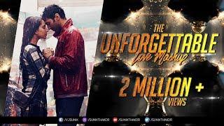 The Unforgettable Love Mashup 2017   Dj SFM & Dj Pop's   Visual : Sunix Thakor