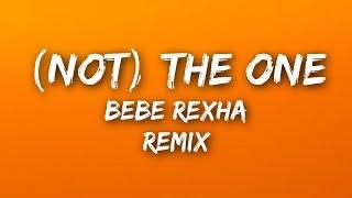 Bebe Rexha - (Not) The One (Lyrics / Lyrics Video) Evan Gartner Remix