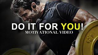 DO IT FOR YOU! - Must Hear *powerful* Inspirational Speech