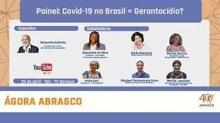 ABRASCO - Painel: Covid-19 no Brasil = Gerontocídio?