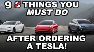 9 things you *MUST DO* after ordering a Tesla! (Don't wait)