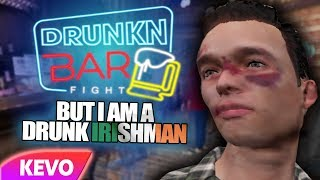 Drunkn Bar Fight but I am a drunk Irishman