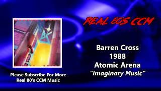 Barren Cross - Imaginary Music (HQ)
