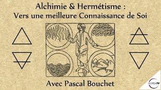 « Alchimie & Hermétisme : Vers une meilleure Connaissance de Soi » avec Pascal Bouchet - NURÉA T