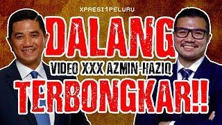 DALANG VIDEO AZMIN ALI & HAZIQ AZIZ AKHIRNYA TERBONGKAR!! #XPRESI1PELURU
