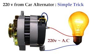 220v to 300v AC from 12v Car Alternator at Low RPM Amazing Idea !
