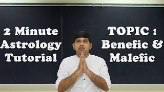2 Minute Astrology Tutorial : Benefic & Malefic Planets