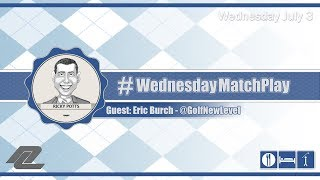 #WednesdayMatchPlay with Eric Burch from New Level Golf