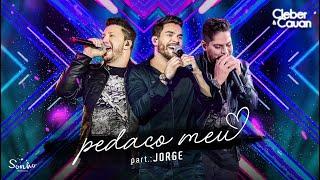 Cleber  Cauan Pedaço Meu Feat Jorge Ao Vivo