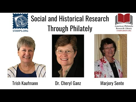 APS Stamp Chat: Social & Historical Research Through Philately: A Panel Discussion with Dr. Cheryl Ganz, Trish Kaufmann, and Marjory Sente