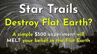 Operation Antarctica Part 2: Do Southern STAR TRAILS Completely DESTROY The Flat Earth Model?