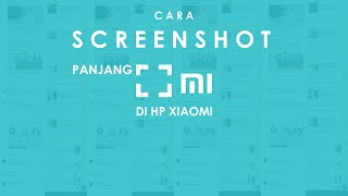 Tips - Cara Mudah Screenshot Panjang di HP Xiaomi