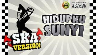SKA 86 - HIDUPKU SUNYI (Reggae SKA Version)