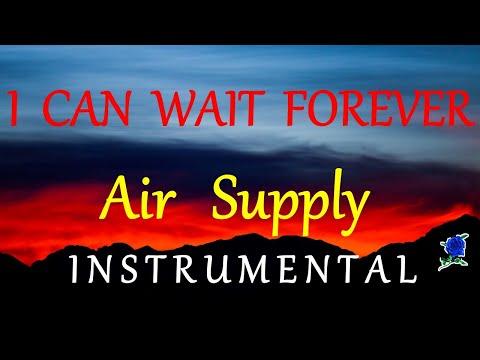 I CAN WAIT FOREVER -  AIR SUPPLY instrumental (LYRICS)