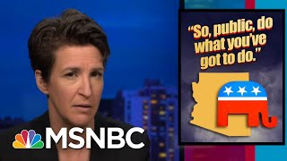 Arizona Republicans Still Waging Trump's War On Democracy | Rachel Maddow | MSNBC
