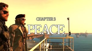 Metal Gear Solid V: The Phantom Pain - Chapter 3: PEACE
