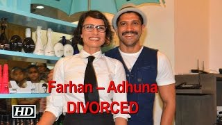 Farhan Akhtar – Adhuna are finally DIVORCED