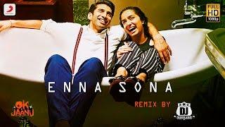 Enna Sona Remix By DJ RISHABH | Shraddha Kapoor | Aditya Roy Kapur | A.R. Rahman | Arijit Singh