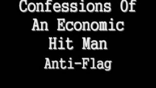 Confessions Of An Economic Hit Man - Anti-Flag - Lyrics