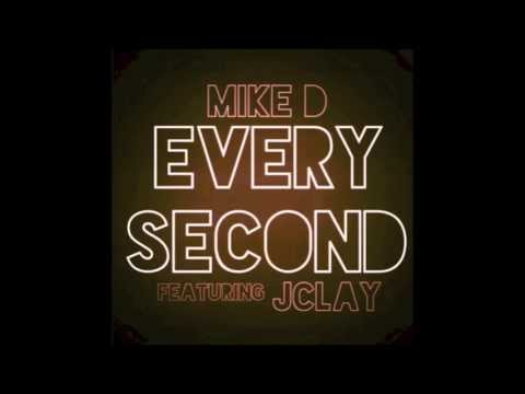 Mike D - Every Second feat. JClay (Audio)
