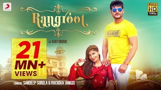 Rangroot (Official) - Ajay Hooda | Ruchika Jangid | Sana Khan | New Haryanvi Songs Haryanavi 2019