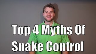 Top 4 Myths of Snake Control