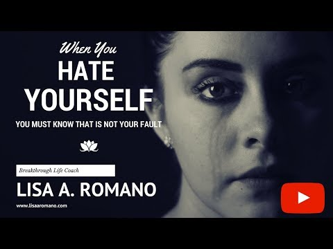 I Hate Myself–How You Can Learn to Love Yourself