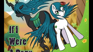 [PMV]  If I Were A Pony : Chrysalis Another Story