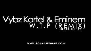 Vybz Kartel & Eminem - W.T.P (Remix)