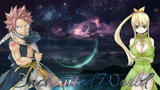 Fairy Tail||Fanfiction||Entchanted World||Nalu||ep1 *read Description*