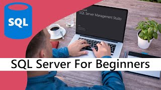 SQL Server Tutorial For Beginners | Learn Basic to Advance