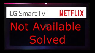 LG TV Netflix Missing From Content Store Solved