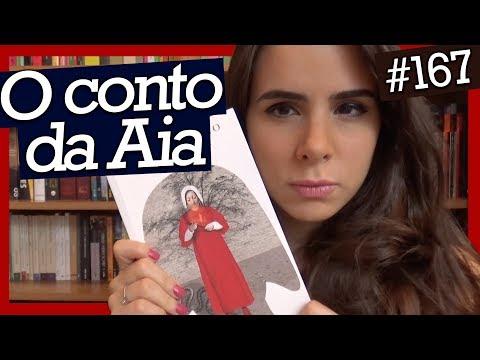 O CONTO DA AIA, DE MARGARET ATWOOD (#167)
