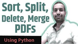 Split PDF, Merge PDF, Sort PDF, Delete Pages from PDF using Python [OFFLINE & FREE]