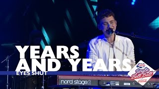 Years And Years - 'Eyes Shut' (Live At Capital's Jingle Bell Ball 2016)