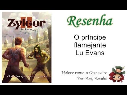 RESENHA   O príncipe flamejante (Zylgor 2) - Lu Evans