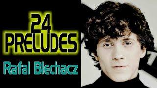 Chopin: 24 Preludes, Op.28 (Rafał Blechacz)