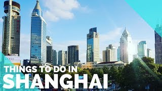 SHANGHAI, CHINA THINGS TO DO - THE BUND, PEARL TOWER & NANJING ROAD - SHANGHAI TRIP 2017