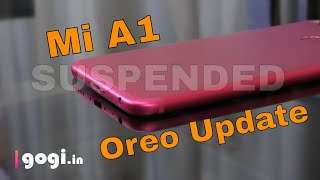 Xiaomi Mi A1 Android Oreo update issues, update suspended for few weeks