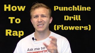 How To Rap: Punchline Drill (Flowers)