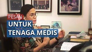 Pesan Menteri Keuangan Sri Mulyani Untuk Para Tenaga Medis: Memang Berat Tapi Jangan Menyerah