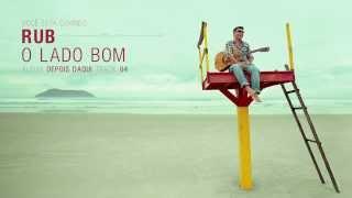 RUB - O Lado Bom - Depois Daqui (2013)