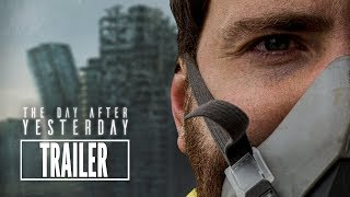 THE DAY AFTER YESTERDAY - Official Trailer (4K Ultra HD)